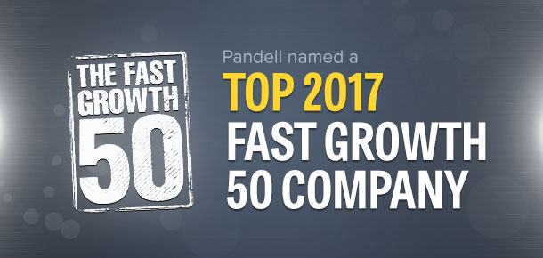 Pandell named a top 2017 Fast Growth 50 company