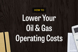 Lower Your Oil & Gas Operating Costs